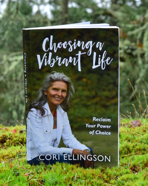 Choosing a Vibrant Life by Cori Ellingson